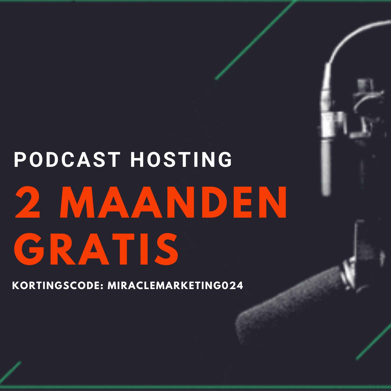 2 maanden gratis podcast hosting - Miracle Marketing